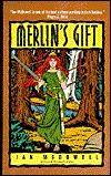 Merlin's Gift by Ian McDowell