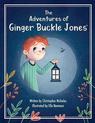 The Adventures of Ginger Buckle Jones by Christopher Nicholas