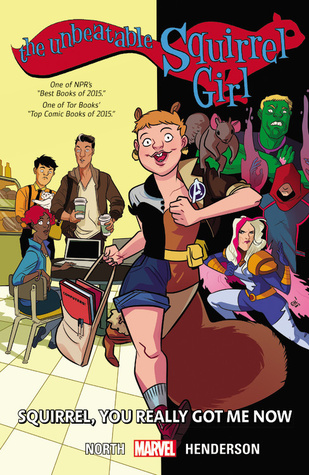 The Unbeatable Squirrel Girl, Vol. 3: Squirrel, You Really Got Me Now by Erica Henderson, Ryan North
