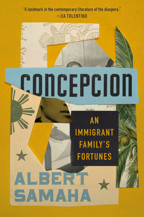 Concepcion: An Immigrant Family's Fortunes by Albert Samaha
