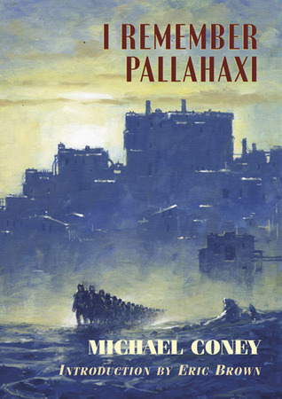 I Remember Pallahaxi by Michael G. Coney, Eric Brown