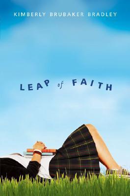 Leap of Faith by Kimberly Brubaker Bradley
