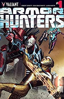 Armor Hunters #1 (of 4): Digital Exclusives Edition by Robert Venditti
