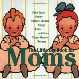 The Little Big Book For Moms by Alice Wong, Lena Tabori