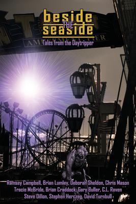Beside the Seaside: Tales from the Daytripper by Brian Lumley, Deborah Sheldon, Chris Mason