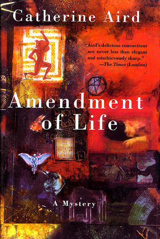 Amendment of Life: A Mystery by Catherine Aird
