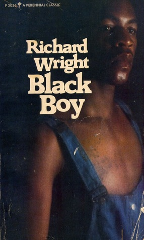 Black Boy: A Record of Youth and Childhood by Richard Wright