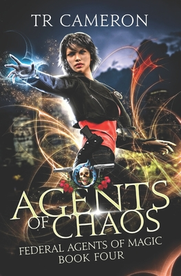 Agents Of Chaos: An Urban Fantasy Action Adventure in the Oriceran Universe by Tr Cameron, Michael Anderle, Martha Carr