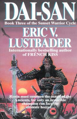 Dai-San: Book Three of the Sunset Warrior Cycle by Eric Van Lustbader