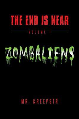 The End is Near Volume 1 - Zombaliens by Joseph Freeman