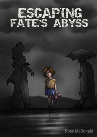 Escaping Fate's Abyss by Ross McDonald