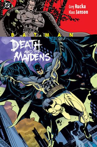 Batman: Death and the Maidens by Klaus Janson, Matthew Idelson, Greg Rucka