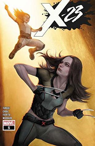 X-23 (2018-) #5 by Mike Choi, Juann Cabal, Mariko Tamaki