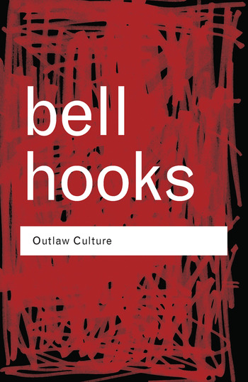 Outlaw Culture: Resisting Representations by bell hooks