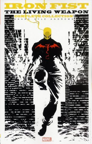 Iron Fist: The Living Weapon: The Complete Collection by Kaare Kyle Andrews