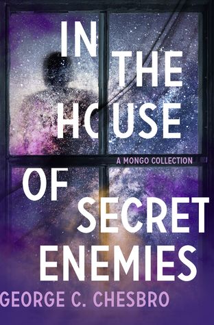 In the House of Secret Enemies: A Mongo Collection by George C. Chesbro