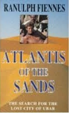 Atlantis of the Sands: The Search for the Lost City of Ubar by Ranulph Fiennes