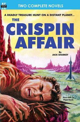 Crispin Affair, The, & Red Hell of Jupiter by Jack Sharkey, Paul Ernst