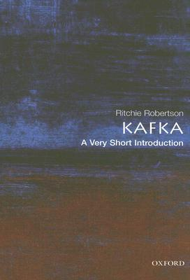 Kafka: A Very Short Introduction by Ritchie Robertson
