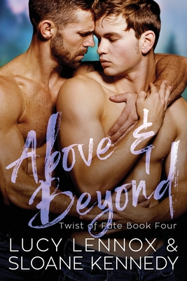 Above and Beyond (Twist of Fate, Book 4) by Lucy Lennox, Sloane Kennedy