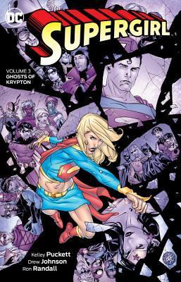 Supergirl Vol. 3: Ghosts of Krypton by Drew Edward Johnson, Kelley Puckett