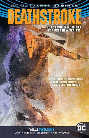 Deathstroke, Vol. 3: Twilight by Larry Hama, Christopher J. Priest, Joe Bennett, Carlo Pagulayan, Roberto J. Viacava