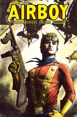 Airboy Archives, Volume 1 by Chuck Dixon