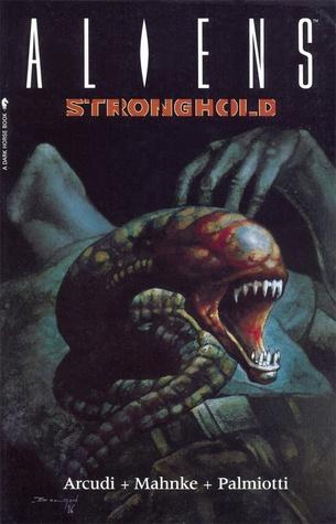 Aliens: Stronghold by Jimmy Palmiotti, Doug Mahnke, John Arcudi