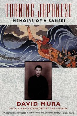 Turning Japanese: Memoirs of a Sansei by David Mura