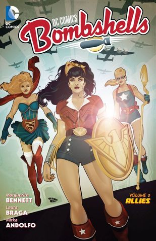 DC Comics: Bombshells, Vol. 2: Allies by Mirka Andolfo, Marguerite Bennett, Laura Braga, Marguerite Sauvage, Maria Laura Sanapo, Sandy Jarrell