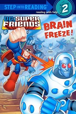 DC Super Friends: Brain Freeze! by J. E. Bright