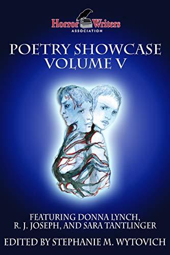 HWA Poetry Showcase Volume V by Robert Perez, Amanda Hard, Kyla Lee Ward, Carina Bissett, R.J. Joseph, Donna Lynch, Kenneth W. Cain, Sara Tantlinger, Chad Hensley, Lori R. Lopez, Stephanie M. Wytovich