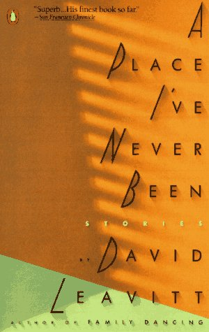 A Place I've Never Been by David Leavitt