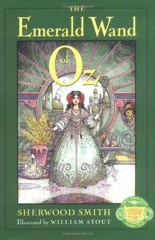 The Emerald Wand of Oz by Sherwood Smith, L. Frank Baum, William Stout