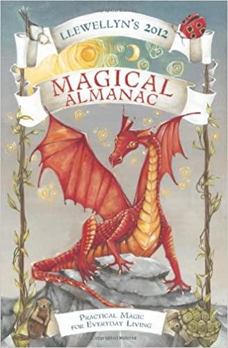 Llewellyn's 2012 Magical Almanac by Calantirniel, Llewellyn Publications, Elizabeth Barrette