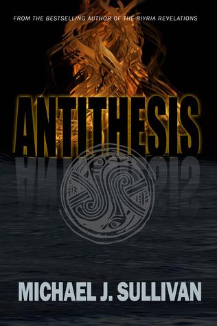 Antithesis by Michael J. Sullivan