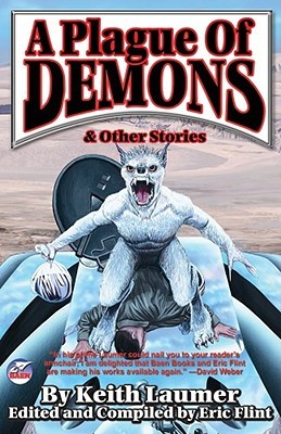 A Plague of Demons & Other Stories by Keith Laumer, Eric Flint