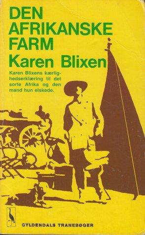 Den Afrikanske Farm by Isak Dinesen, Karen Blixen
