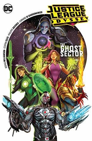 Justice League Odyssey, Vol. 1: The Ghost Sector by Stjepan Šejić, Carmine Di Giandomenico, Joshua Williamson, Philippe Briones