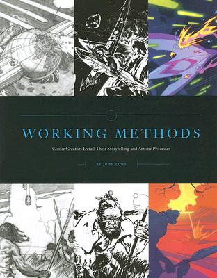 Working Methods: Comic Creators Detail Their Storytelling and Artistic Processes by Mark Schultz, John Lowe, Scott Hampton
