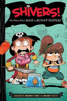 The Pirate Who's Back in Bunny Slippers by Connor White, Anthony Holden, Annabeth Bondor-Stone
