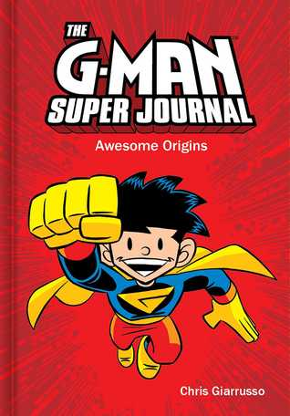 The G-Man Super Journal: Awesome Origins by Chris Giarrusso