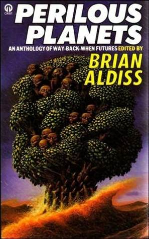 Perilous Planets: An Anthology of Way Back When Futures by Frederik Pohl, Cherry Wilder, Alan E. Nourse, Cordwainer Smith, David I. Masson, Brian W. Aldiss, Robert Sheckley, Michael Shaara, Robert F. Young, Clifford D. Simak, Robert Silverberg, P. Schuyler Miller, A.E. van Vogt, Damon Knight, Norman Spinrad, C.C. Shackleton, E.C. Tubb