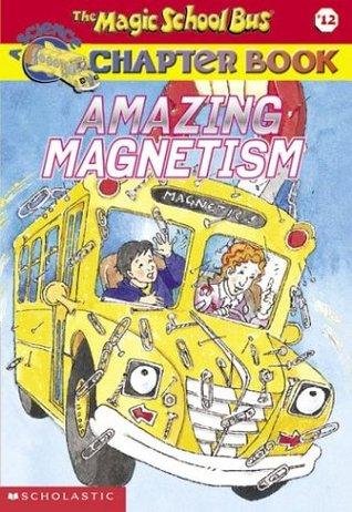 Amazing Magnetism by Joanna Cole, Rebecca Carmi, Bruce Degen, Judith Bauer Stamper, John Speirs