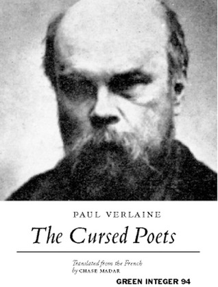 The Cursed Poets by Paul Verlaine, Chase Madar