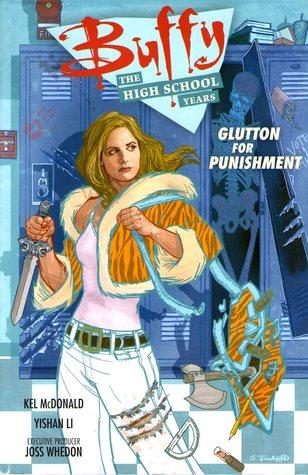 Buffy: The High School Years - Glutton for Punishment by Scott Fischer, Yishan Li, Kel McDonald, Jimmy Betancourt, Rod Espinosa, Joss Whedon, Richard Starking, Tony Galvan