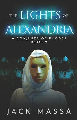 The Lights of Alexandria by Jack Massa