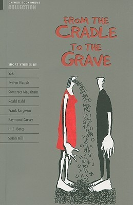 From the Cradle to the Grave by Clare West, Jennifer Bassett, H.G. Widdowson