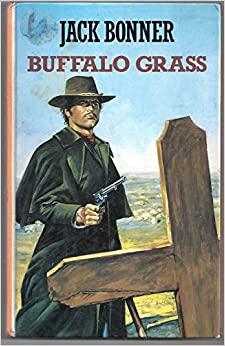 Buffalo Grass: A Novel of Kansas by Frank Gruber