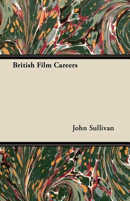 British Film Careers by John Sullivan